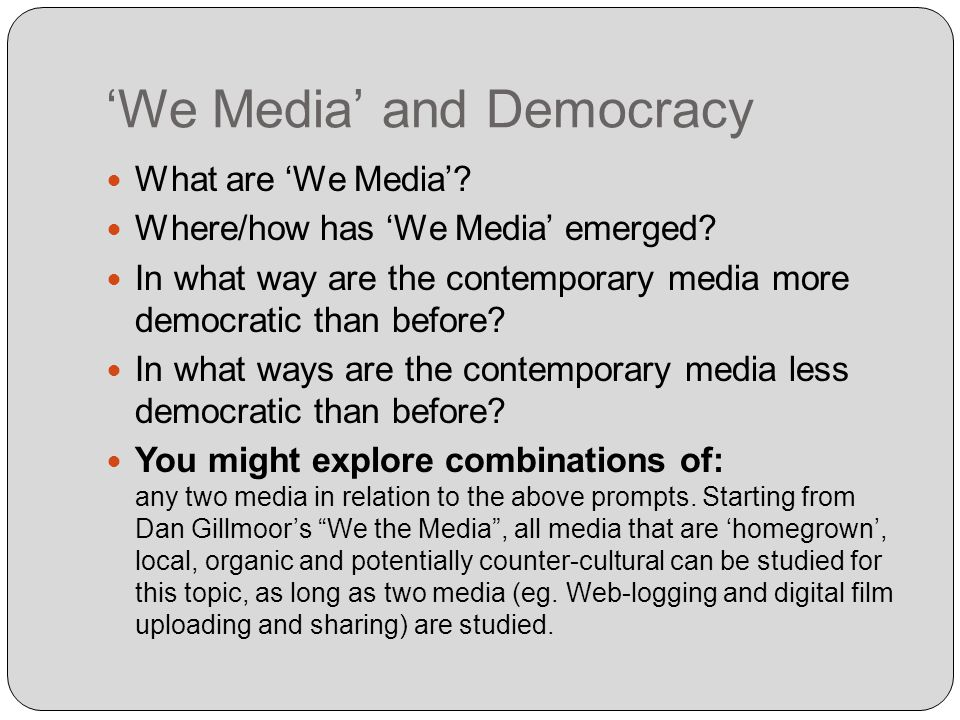 We Media and Democracy What are We Media. Where/how has We Media emerged.