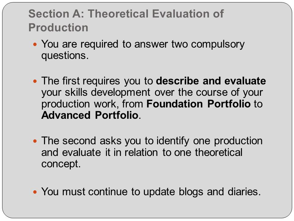 Section A: Theoretical Evaluation of Production You are required to answer two compulsory questions.