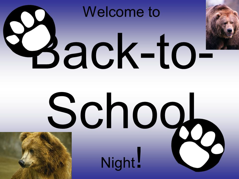 Welcome to Back-to- School Night !