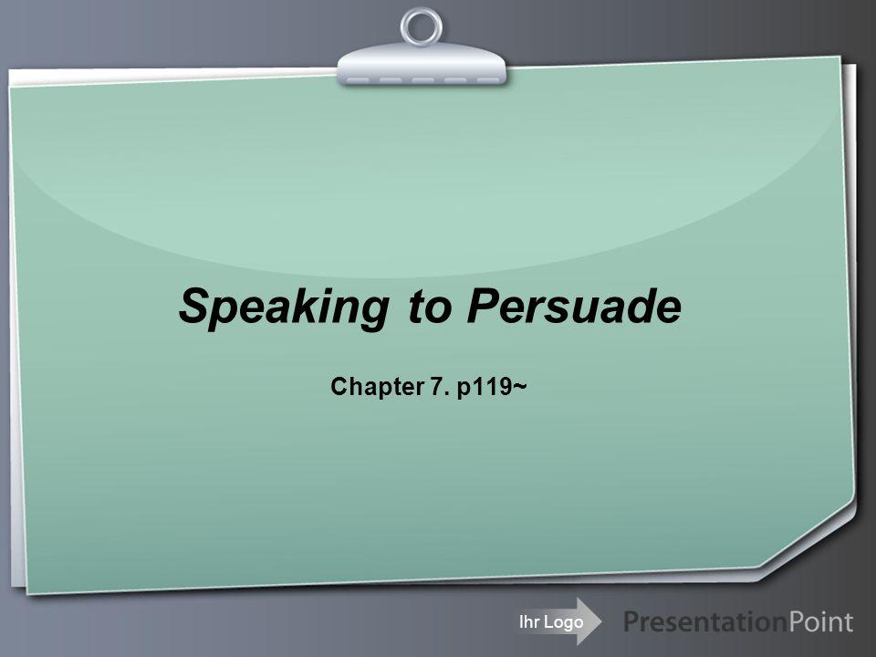 Ihr Logo Speaking to Persuade Chapter 7. p119~