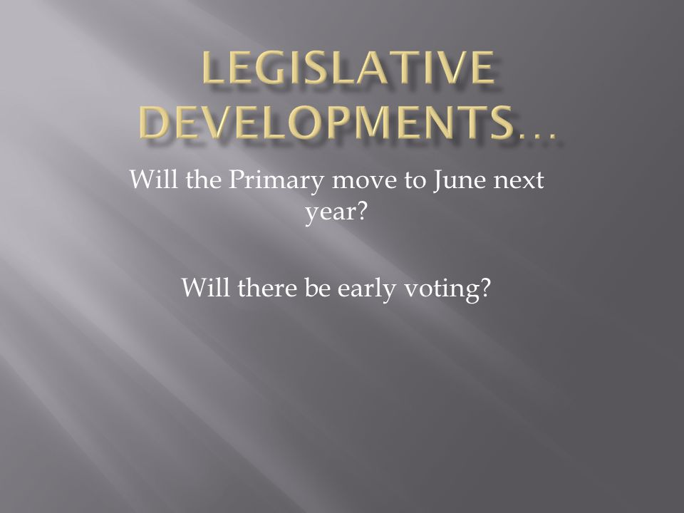 Will the Primary move to June next year Will there be early voting