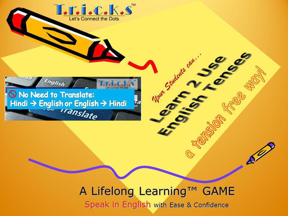 A Lifelong Learning GAME Speak in English with Ease & Confidence Your Students can…