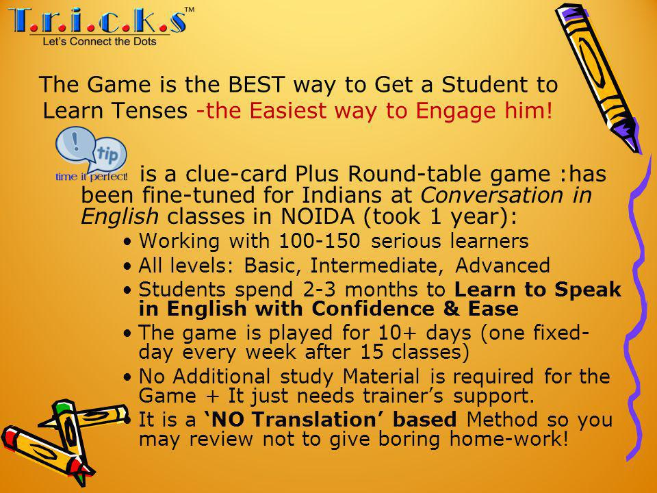 The Game is the BEST way to Get a Student to Learn Tenses -the Easiest way to Engage him.