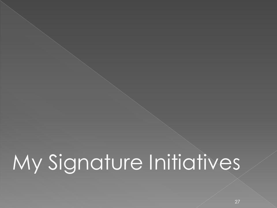 27 My Signature Initiatives