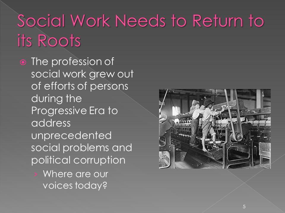 Social work has since evolved to more embrace the provision of direct services Did we abandon our historical mission.