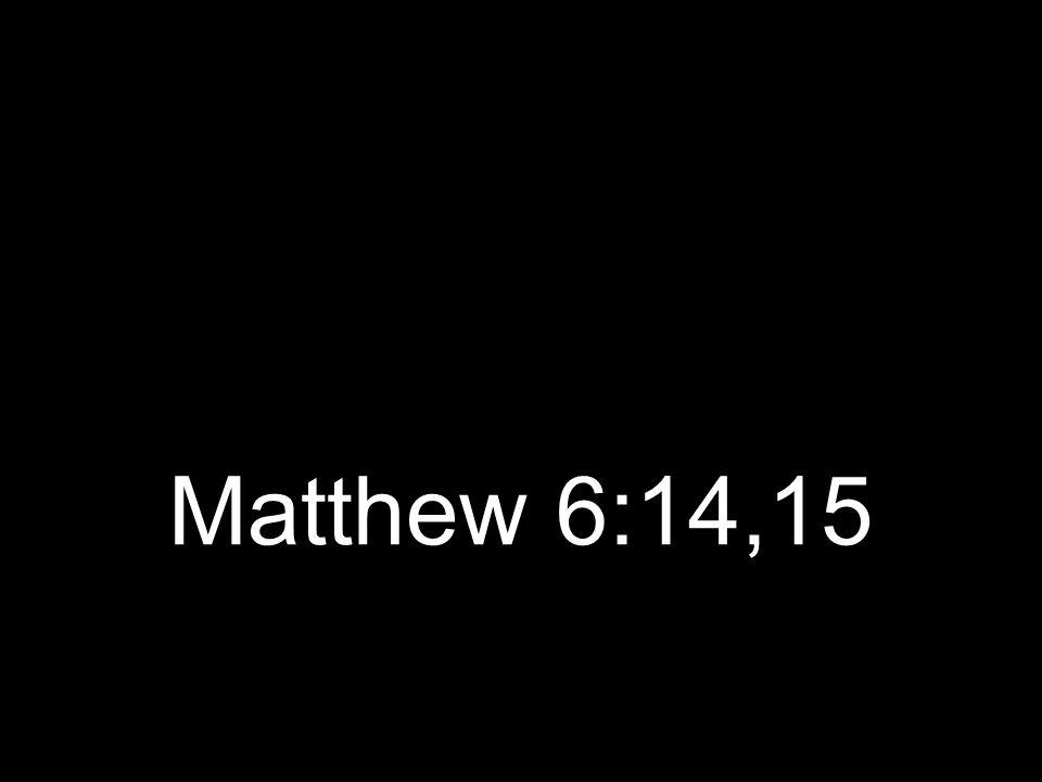 Matthew 6:14,15