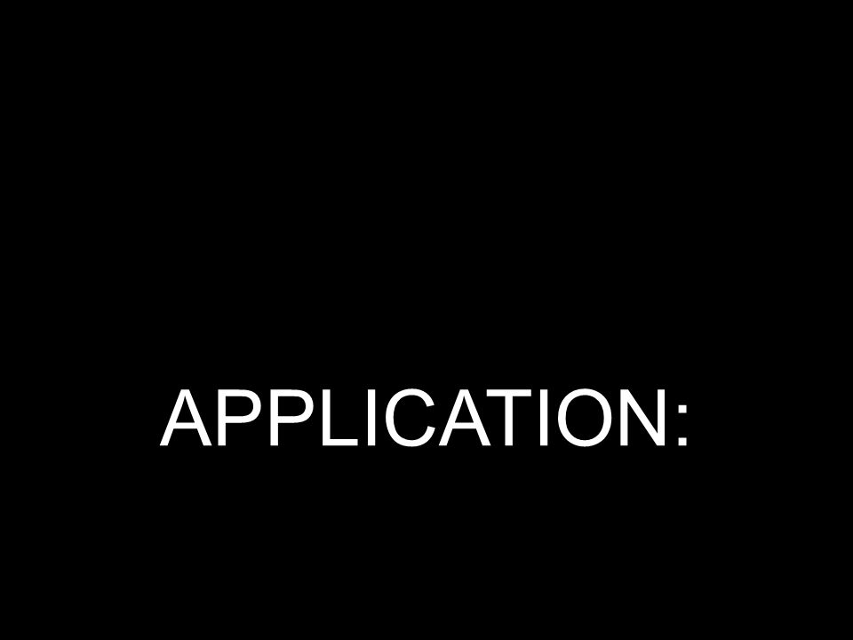APPLICATION: