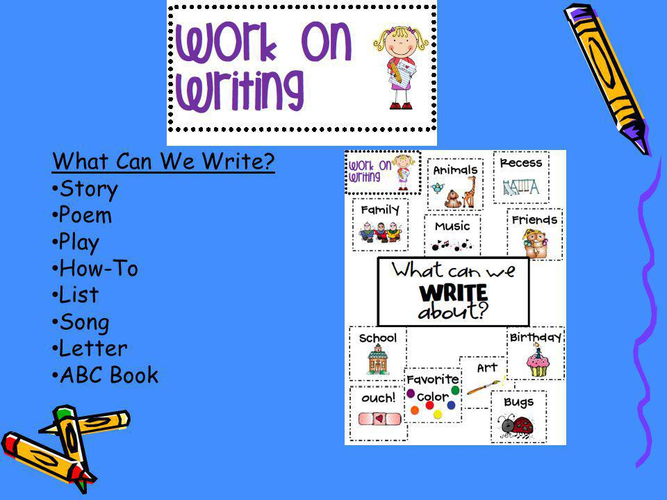 What Can We Write Story Poem Play How-To List Song Letter ABC Book