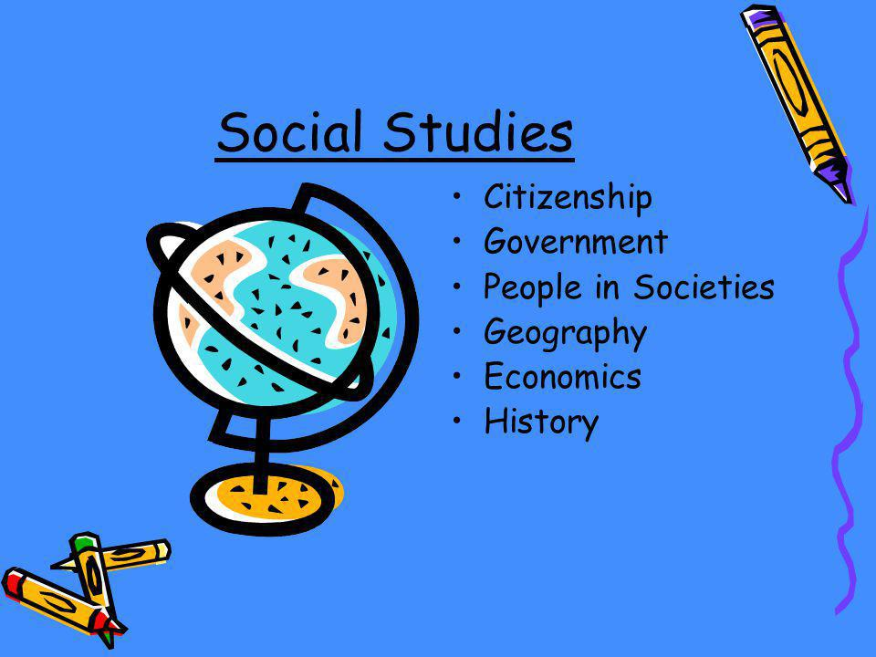 Social Studies Citizenship Government People in Societies Geography Economics History