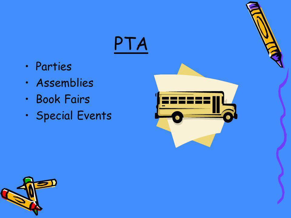 PTA Parties Assemblies Book Fairs Special Events