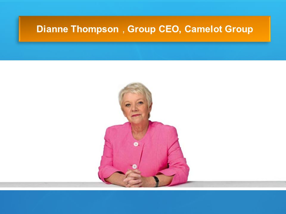 Dianne Thompson, Group CEO, Camelot Group
