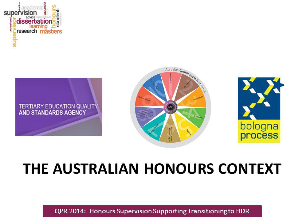 THE AUSTRALIAN HONOURS CONTEXT QPR 2014: Honours Supervision Supporting Transitioning to HDR