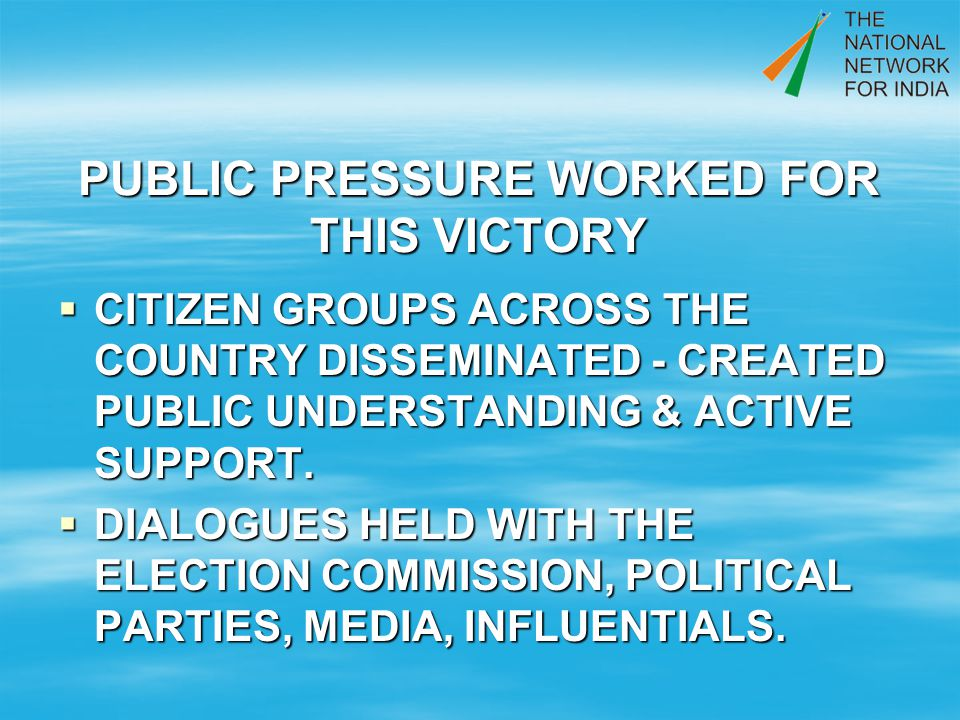 PUBLIC PRESSURE WORKED FOR THIS VICTORY CITIZEN GROUPS ACROSS THE COUNTRY DISSEMINATED - CREATED PUBLIC UNDERSTANDING & ACTIVE SUPPORT.