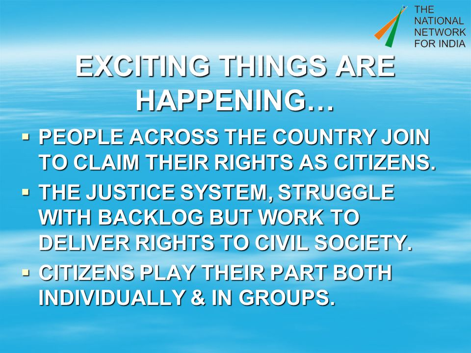 EXCITING THINGS ARE HAPPENING… PEOPLE ACROSS THE COUNTRY JOIN TO CLAIM THEIR RIGHTS AS CITIZENS.