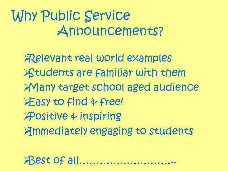 Why Public Service Announcements.