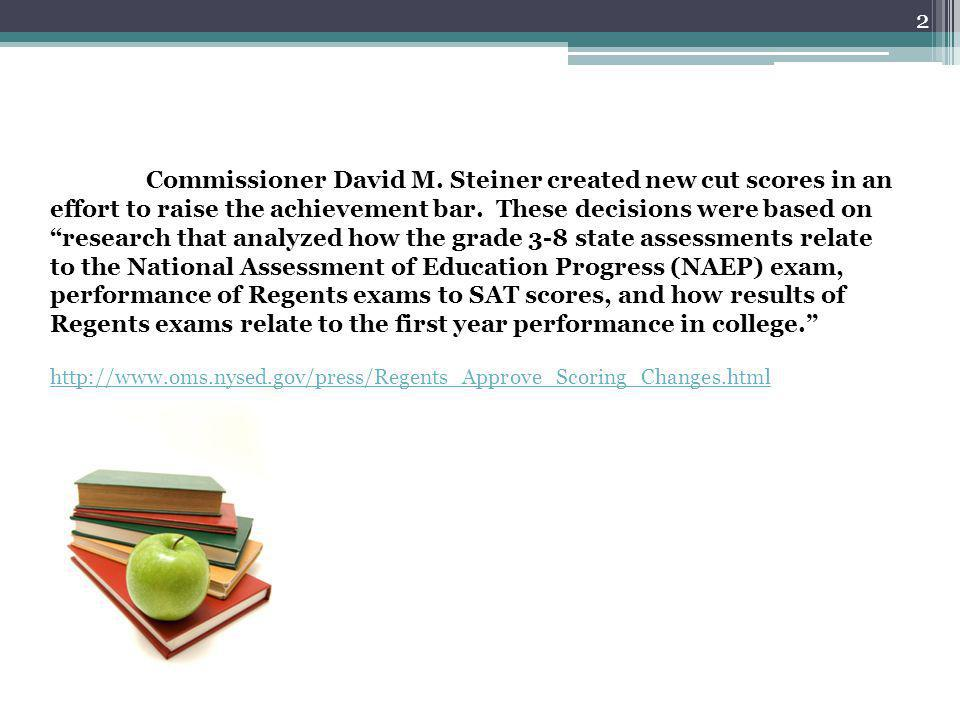 Commissioner David M.Steiner created new cut scores in an effort to raise the achievement bar.