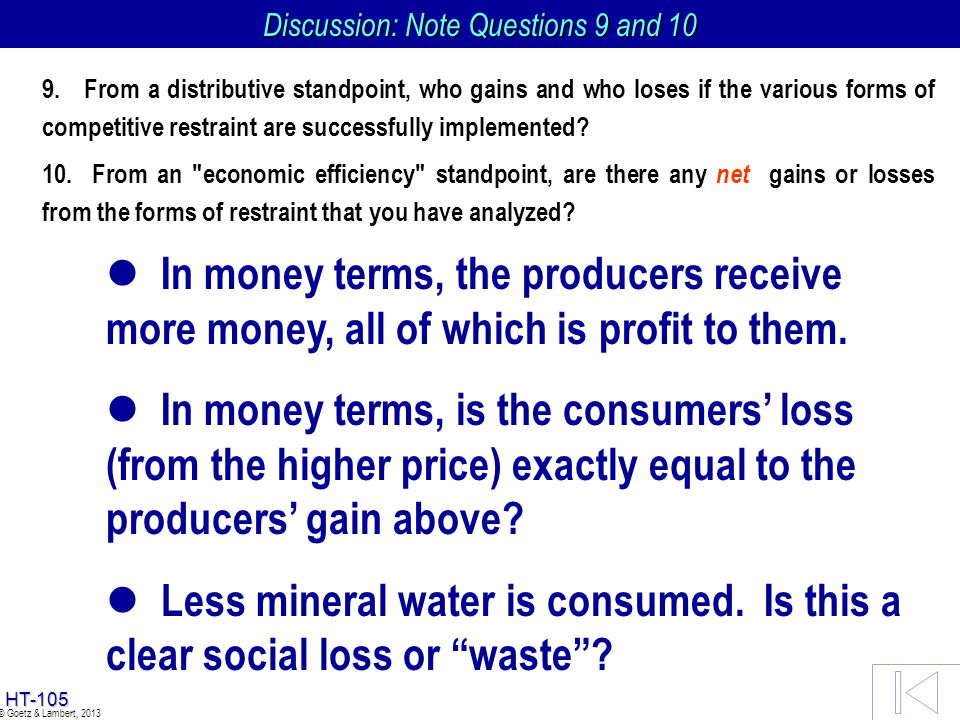 HT-104 © Goetz & Lambert, 2013 l l In money terms, the producers receive more money, all of which is profit to them. l l In money terms, is the consum
