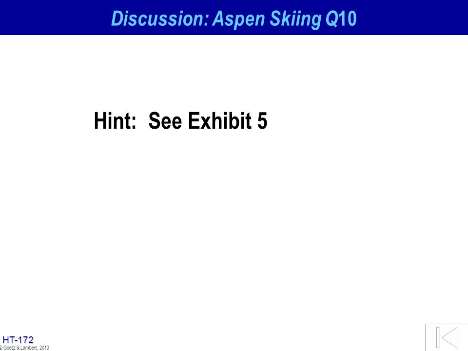 HT-171 © Goetz & Lambert, 2013 Discussion: Aspen Skiing Q9 [32] Thus, exclusionary comprehends at the most behavior that not only (1) tends to impair
