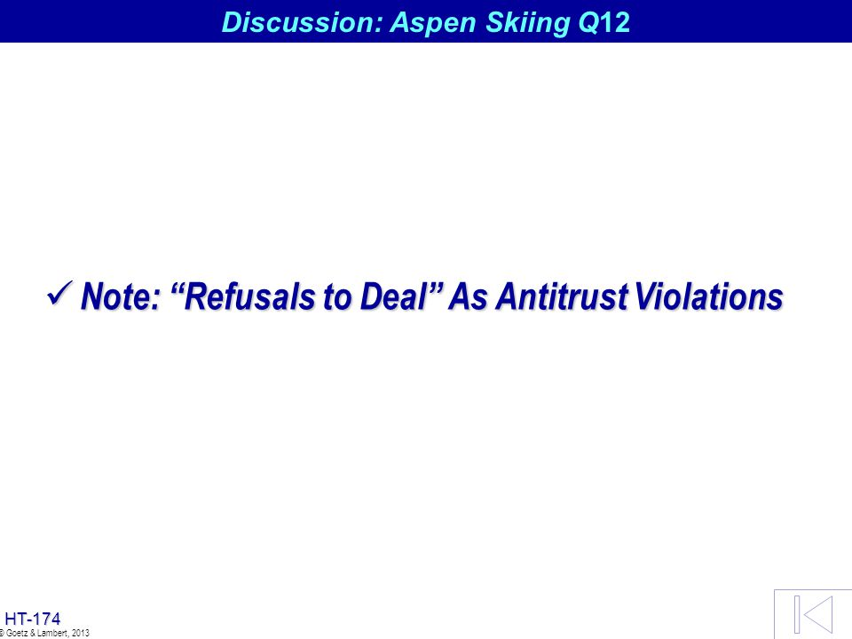 HT-173 © Goetz & Lambert, 2013 Discussion: Aspen Skiing Q11
