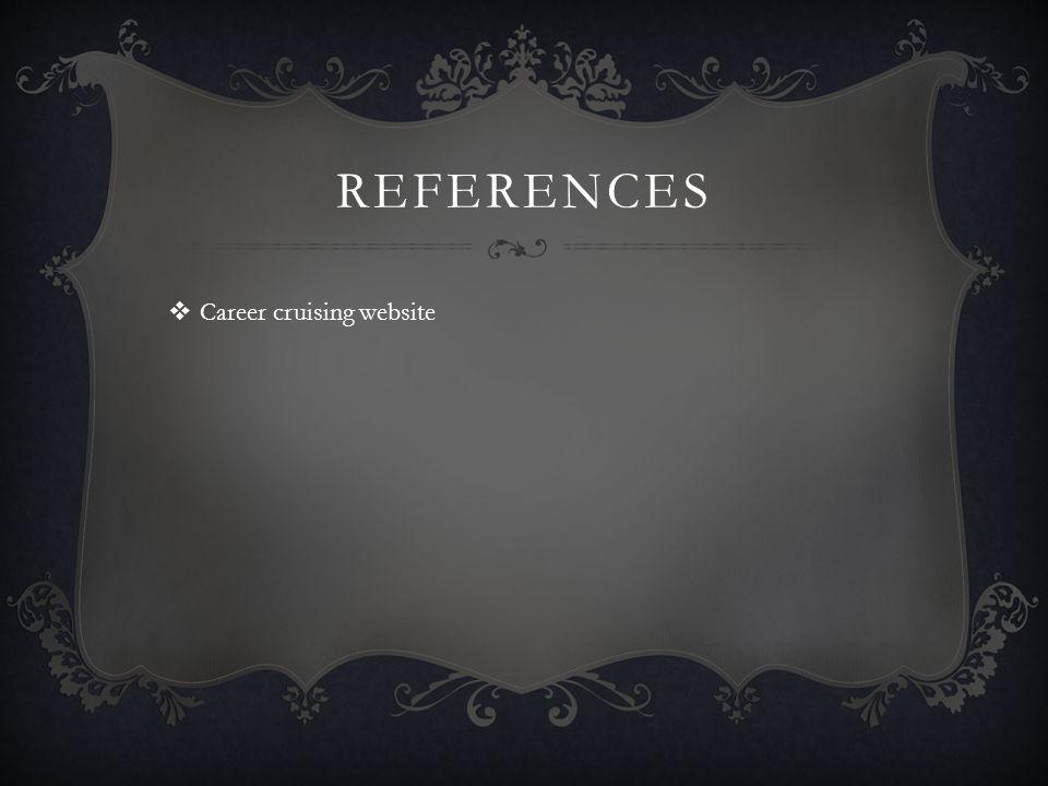 REFERENCES Career cruising website