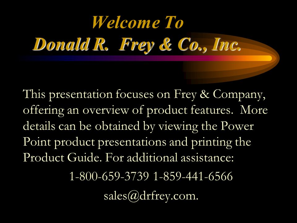 Donald R. Frey & Co., Inc. Welcome To Donald R. Frey & Co., Inc.