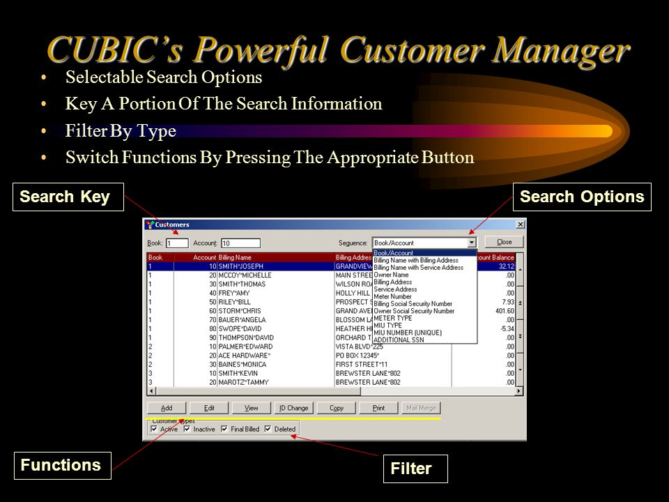 CUBICs Powerful Customer Manager Selectable Search Options Key A Portion Of The Search Information Filter By Type Switch Functions By Pressing The Appropriate Button Search Key Search Options Functions Filter