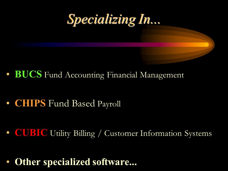 BUCS Fund Accounting Modules Cash Receipts Bank Reconciliation ODBC Data Dictionary Microsoft SQL Data Base Fixed Assets CC-Tracker (Credit Card Tracker) Advanced Allocations Positive Pay (Bank Security) Poll Worker General Ledger Accounts Payable ACH For Payables Accounts Receivable Encumbrances Requisition Control Fee Receipting Budget Planning Combining Reports