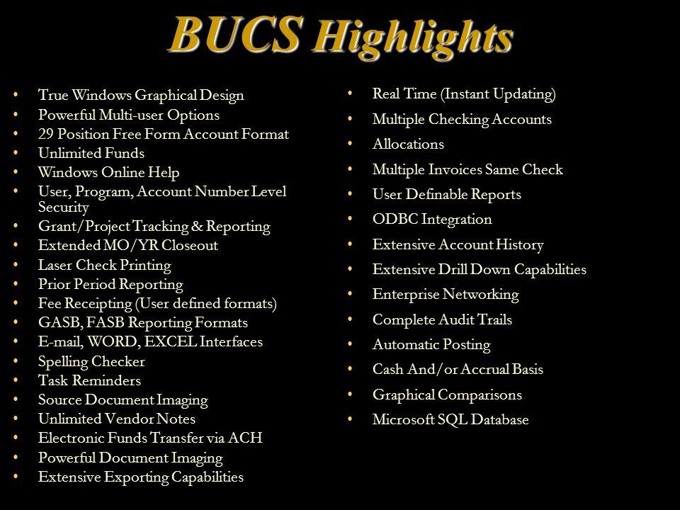 BUCS: Available in Windows Since 1997 BUCS True Microsoft Windows design makes sense.