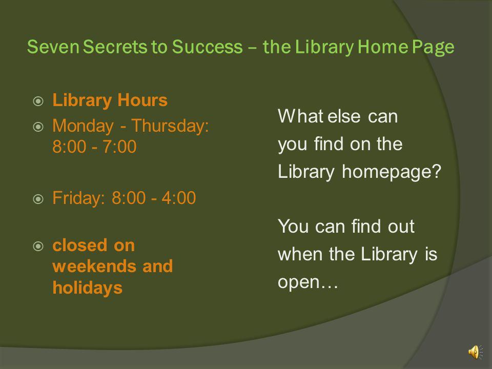 Seven Secrets to Success – the Library Home Page http://www.mr.mnscu.edu/ academics/library The Library Web page can be found at: www.mr.mnscu.