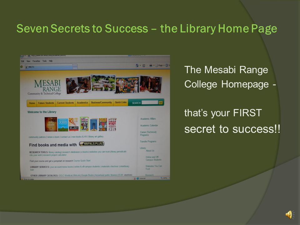 Seven Secrets to Success – the Library Home Page Which means you can even do Library research in your jammies at 2 a.m.