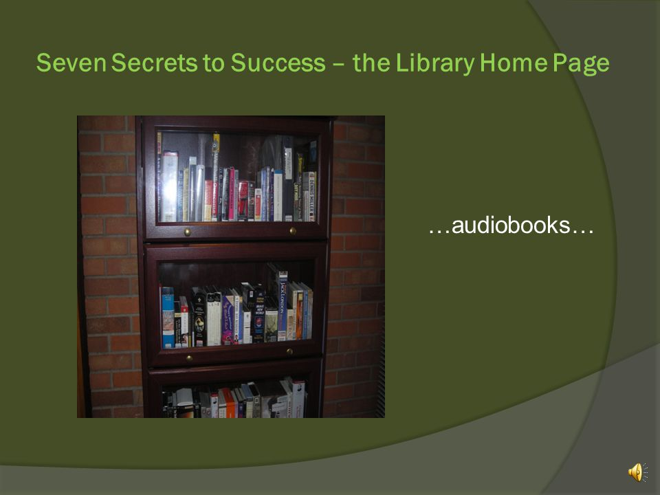 Seven Secrets to Success – the Library Home Page …audiobooks…