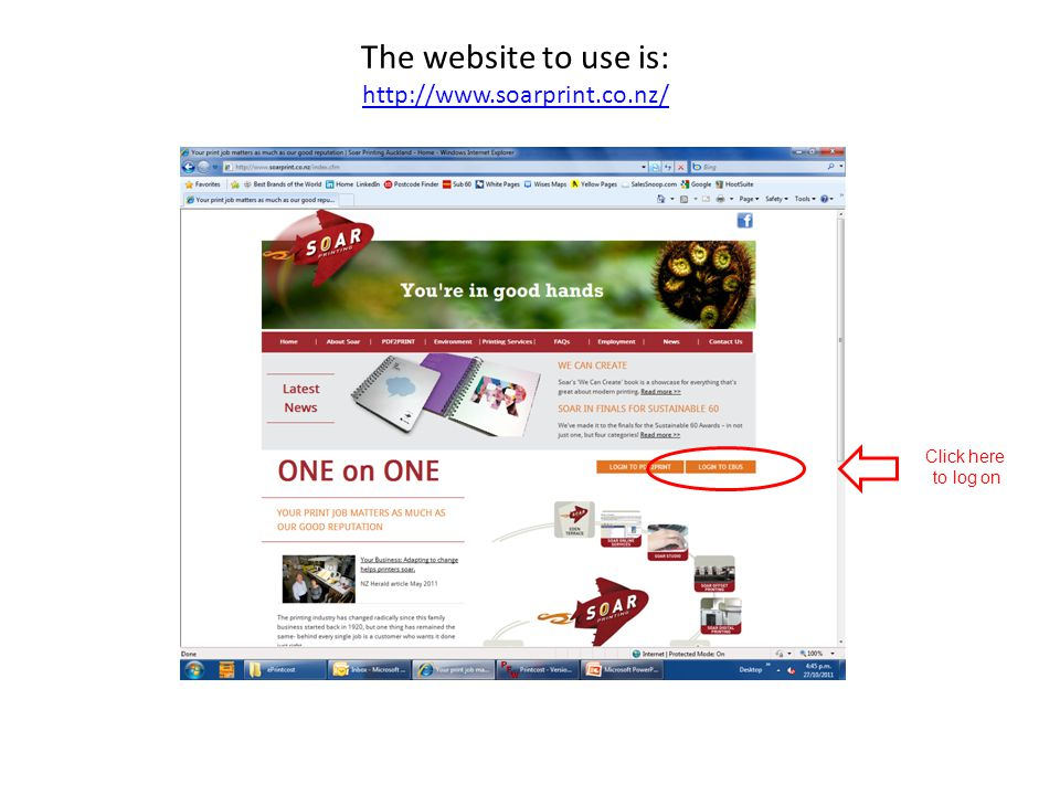The website to use is: http://www.soarprint.co.nz/ http://www.soarprint.co.nz/ Click here to log on