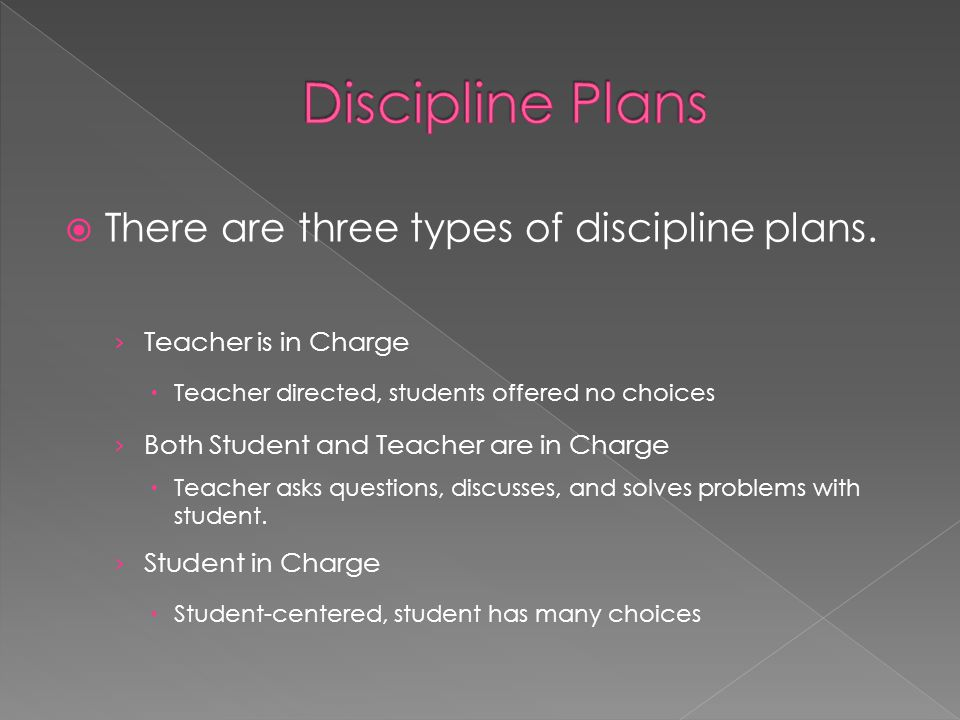 There are three types of discipline plans.