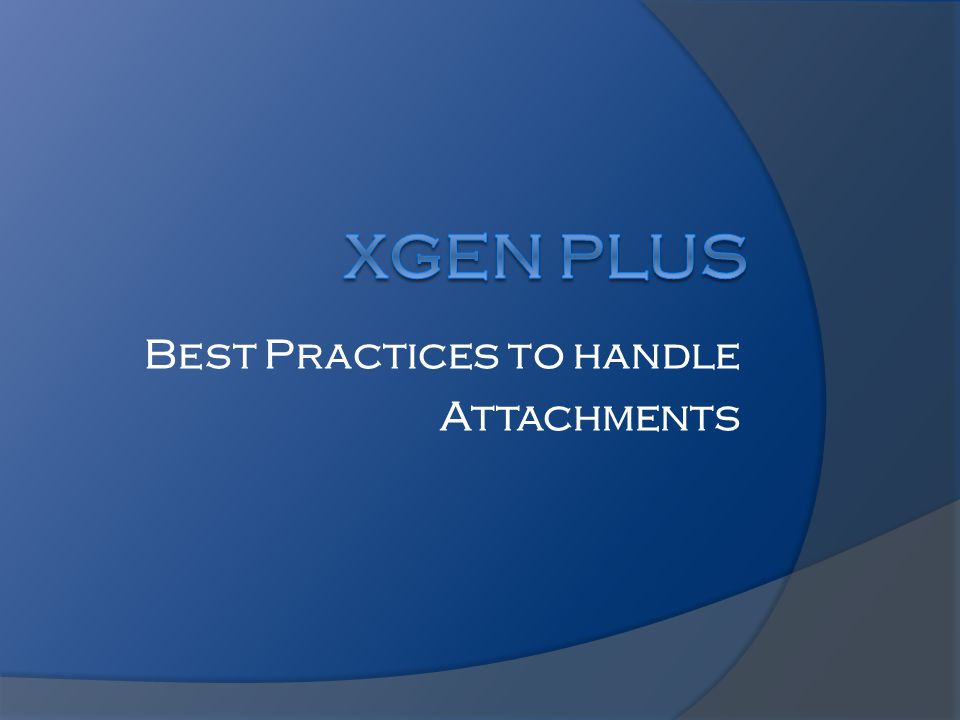 Best Practices to handle Attachments