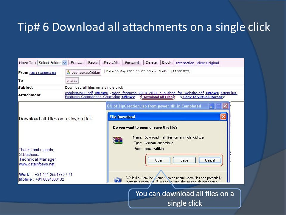 Tip# 6 Download all attachments on a single click You can download all files on a single click