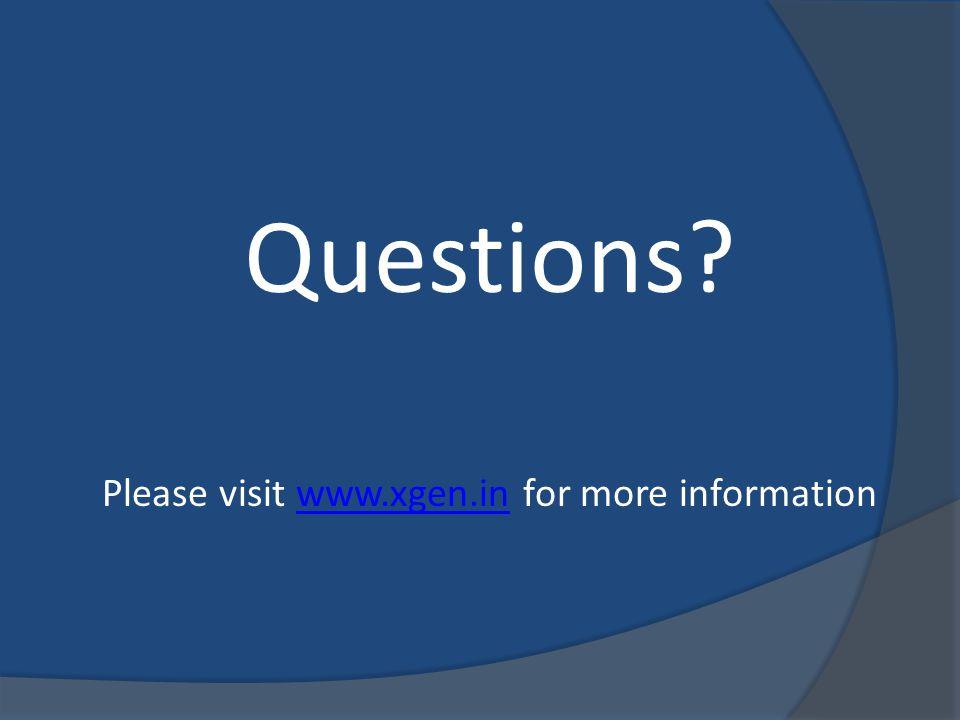 Questions Please visit www.xgen.in for more informationwww.xgen.in