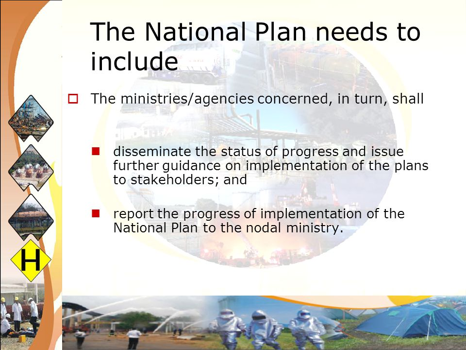 The ministries/agencies concerned, in turn, shall disseminate the status of progress and issue further guidance on implementation of the plans to stak