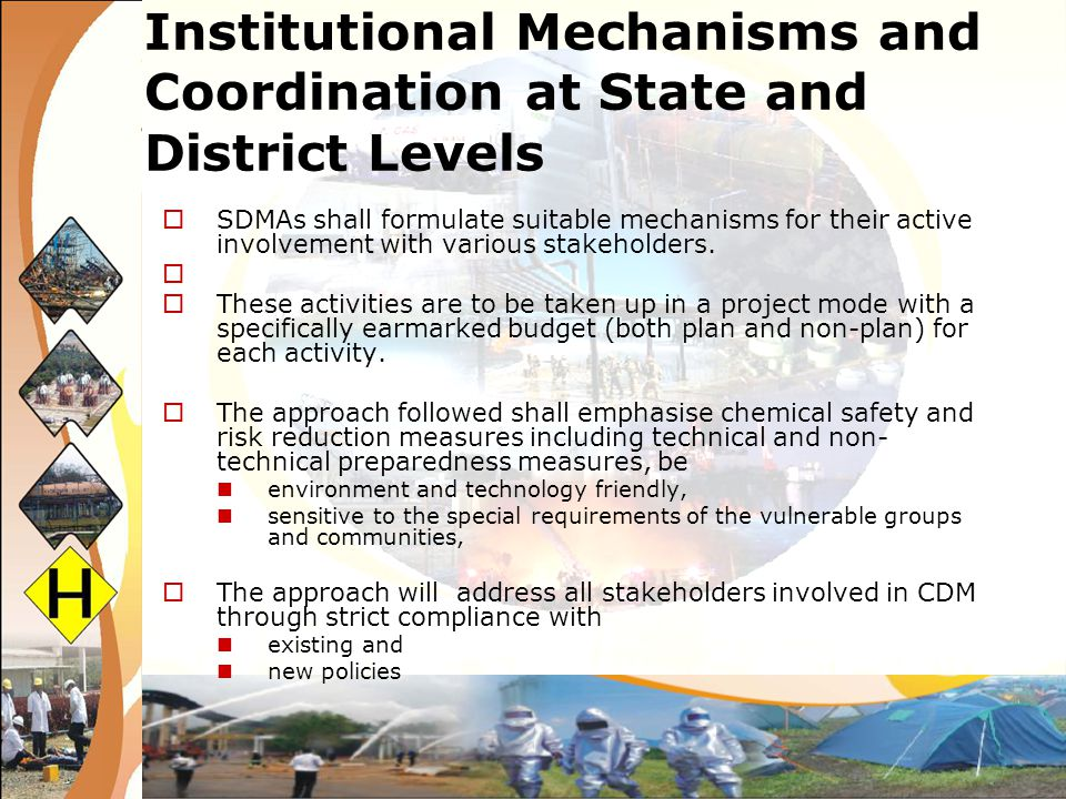 Institutional Mechanisms and Coordination at State and District Levels SDMAs shall formulate suitable mechanisms for their active involvement with var