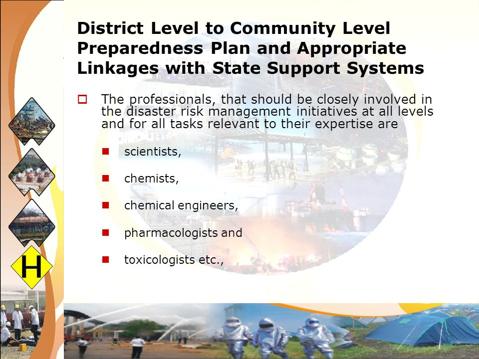 District Level to Community Level Preparedness Plan and Appropriate Linkages with State Support Systems The professionals, that should be closely invo