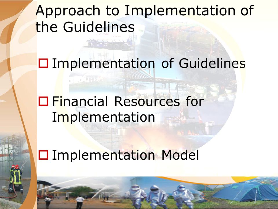Implementation of Guidelines The nodal ministry will evolve programmes and activities in the detailed Action Plan for the holistic and coordinated management of chemical disasters.