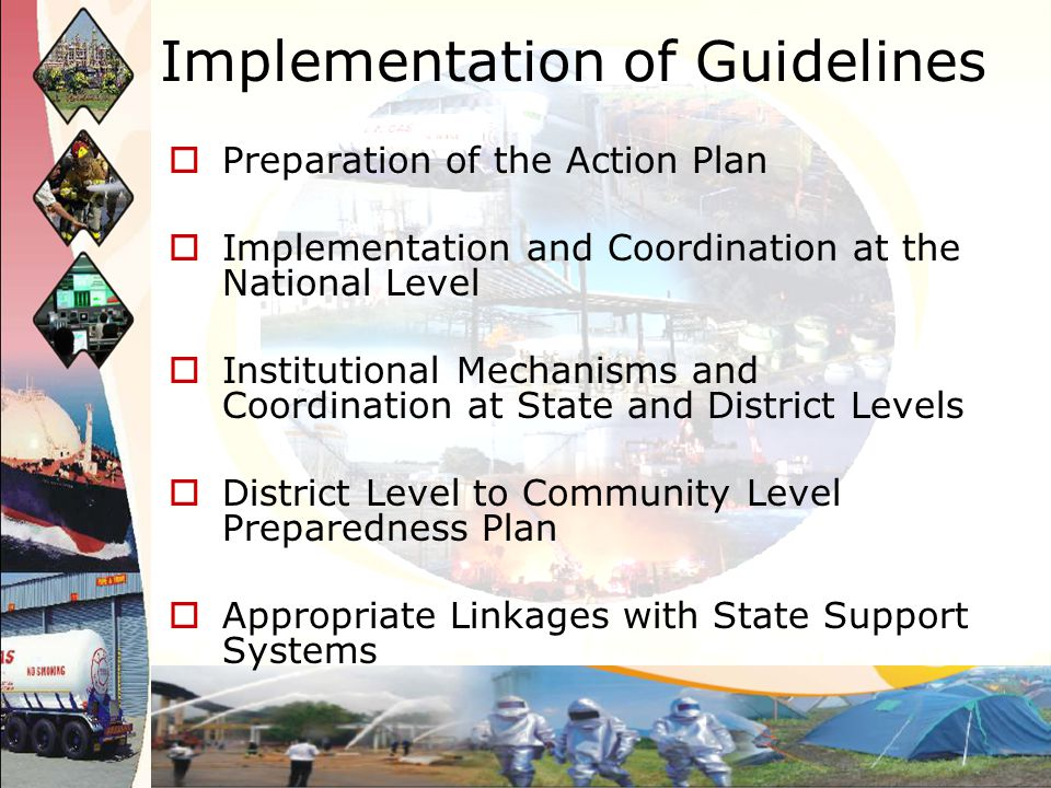District Level to Community Level Preparedness Plan and Appropriate Linkages with State Support Systems The professionals, that should be closely involved in the disaster risk management initiatives at all levels and for all tasks relevant to their expertise are scientists, chemists, chemical engineers, pharmacologists and toxicologists etc.,
