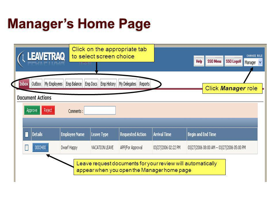 Click Manager role Click on the appropriate tab to select screen choice Leave request documents for your review will automatically appear when you open the Manager home page Managers Home Page