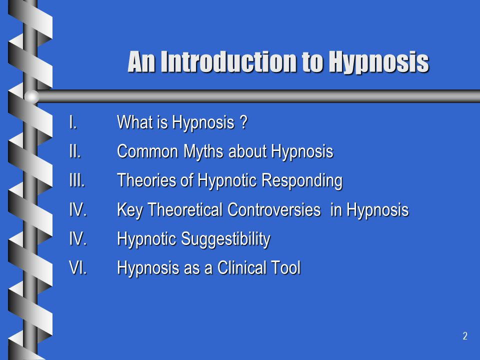 2 An Introduction to Hypnosis An Introduction to Hypnosis I.What is Hypnosis .
