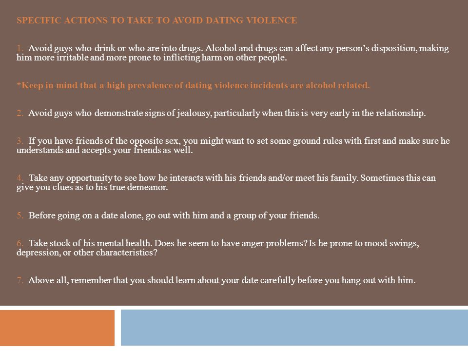SPECIFIC ACTIONS TO TAKE TO AVOID DATING VIOLENCE 1.