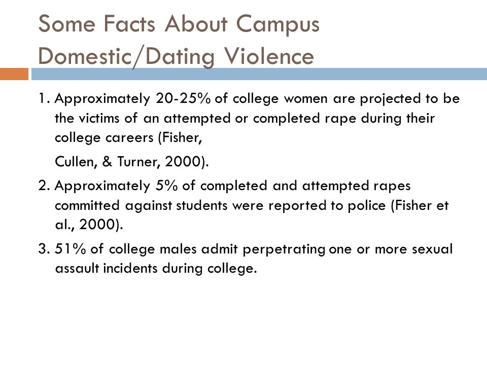 Some Facts About Campus Domestic/Dating Violence 1.
