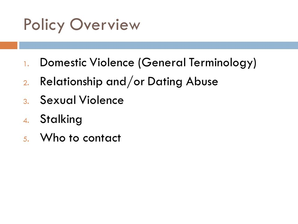 Policy Overview 1. Domestic Violence (General Terminology) 2.