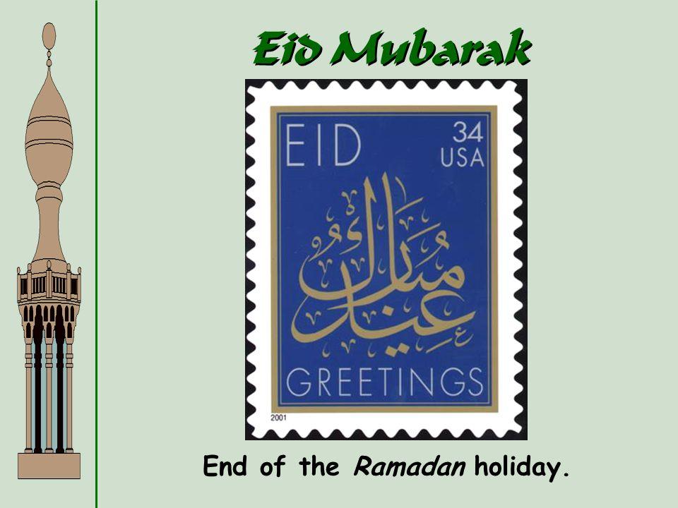 Eid Mubarak End of the Ramadan holiday.