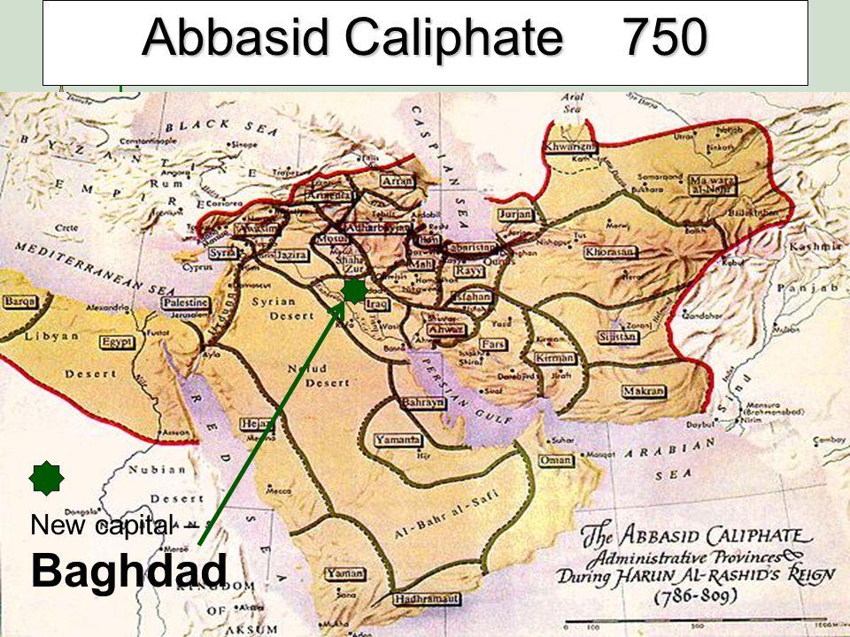 Abbasid Caliphate 750 New capital – Baghdad
