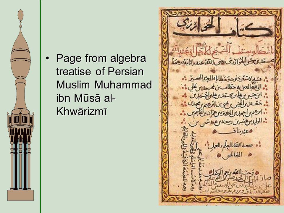 Page from algebra treatise of Persian Muslim Muhammad ibn Mūsā al- KhwārizmīPage from algebra treatise of Persian Muslim Muhammad ibn Mūsā al- Khwārizmī
