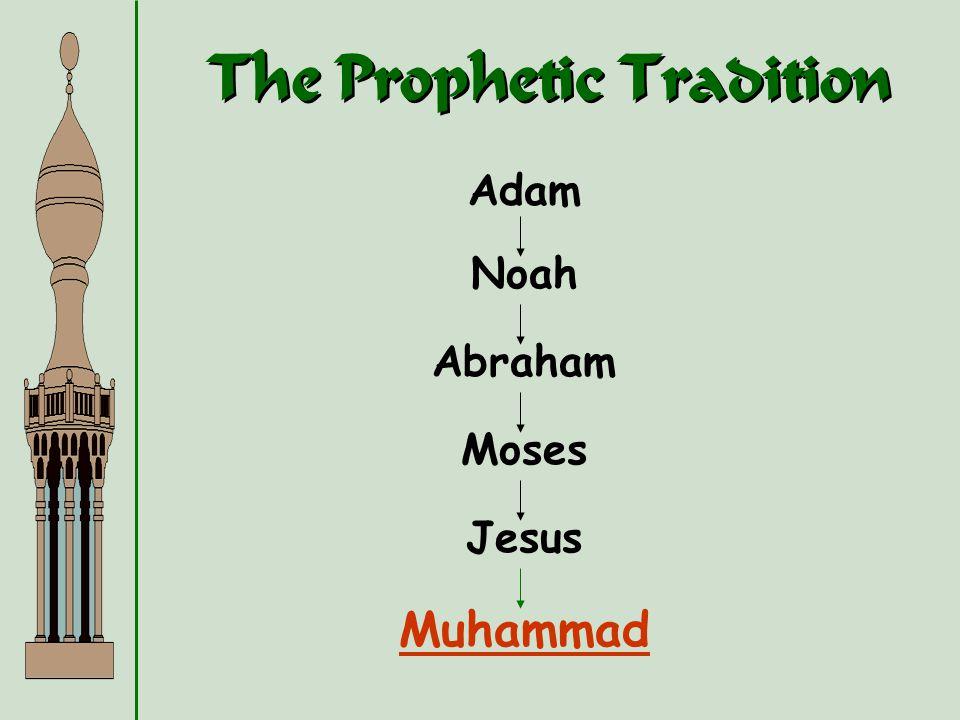 The Prophetic Tradition Adam Noah Abraham Moses Jesus Muhammad